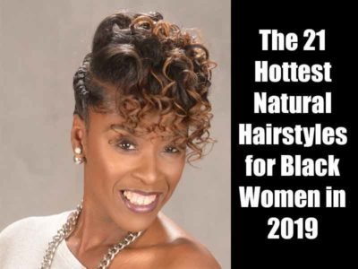 The 21 Hottest Natural Hairstyles for Black Women in 2019