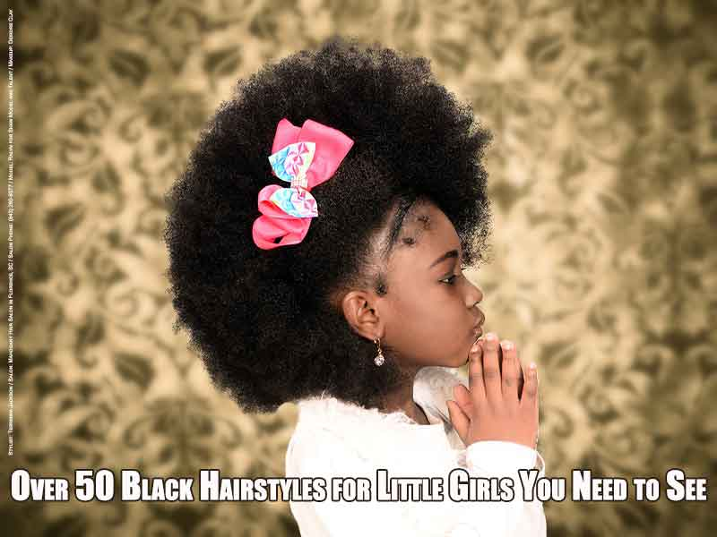 Over 50 Black Hairstyles for Little Girls You Need to See