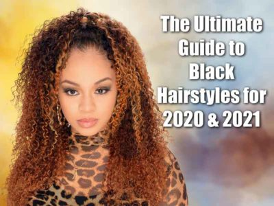 Top Black Hairstyles for 2020 & 2021
